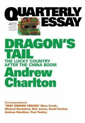 1 of 1 - Dragon's Tail: The Lucky Country After the China Boom Andrew Charlton QE54