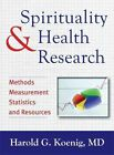 Spirituality & Health Research Methods Measurement Statistics and Resources