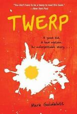 Twerp by Mark Goldblatt (2014, Paperback)