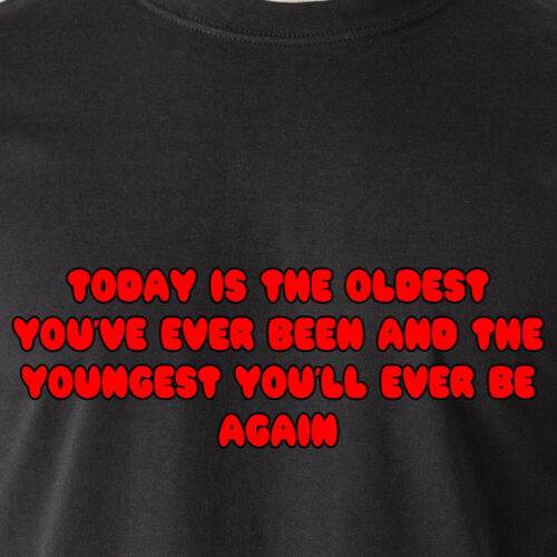 today is the oldest you've ever been and the youngest you'll retro Funny T-Shirt