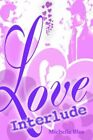 Love Interlude by Michelle Blue 9780595328000 Paperback 2004