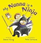 My Nanna is a Ninja by Damon Young (Hardback, 2014)