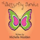 The Butterfly Garden by Michelle Madden 9781608133758 (paperback 2008)