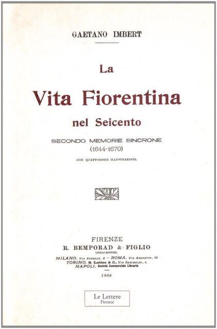 La vita fiorentina nel Seicento secondo memorie sincrone (1644-1670). (rist. ana