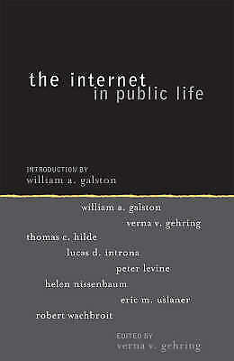 The Internet in Public Life (Institute for Philosophy and Public Policy Studies
