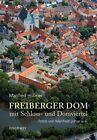 Freiberger Dom mit Schloss- und Domviertel von Manfred Hübner (2013, Gebundene Ausgabe)