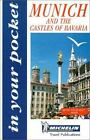 In Your Pocket: Munich and the Royal Castles of Bavaria by Michelin Travel Publications Staff (2000, Other)