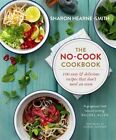 The No-Cook Cookbook by Sharon Hearne-Smith (Hardback, 2016)