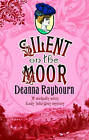 Silent on the Moor by Deanna Raybourn (Paperback, 2009)
