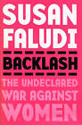 Backlash: The Undeclared War Against Women by Susan Faludi (Paperback, 1993)