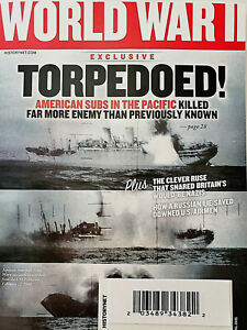 WORLD WAR II MAGAZINE APRIL 2021 Exclusive: Torpedoed ! + much more....