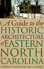 A Guide to the Historic Architecture of Eastern North Carolina by Michael T. Southern, Catherine W. Bishir (Paperback, 1996)