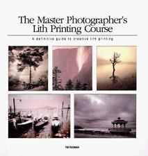 Master Photographer's Lith Printing Course: A Definitive Guide to Creative Lith