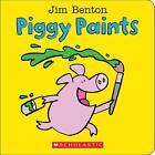 Piggy Paints von Jim Benton (2015, Gebundene Ausgabe)