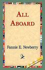 All Aboard by Fannie E Newberry (Hardback, 2006)