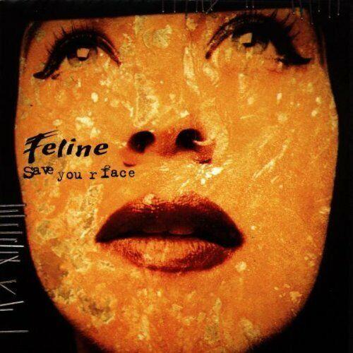 Feline Save your face (1997)  [CD]