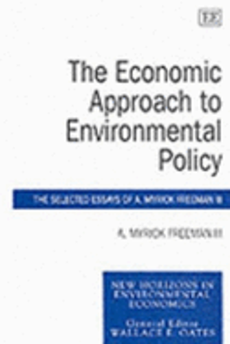 The Economic Approach to Environmental Policy: The Selected Essays of A. Myrick