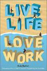 Live Life, Love Work by Kate Burton (Paperback, 2010)