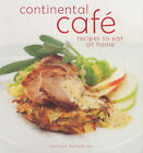 Continental Cafe: Vibrant, Delicious Dishes That Encapsulate the Modern Cafe Style by Carolyn Humphries (Paperback, 2004)
