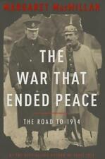 The War That Ended Peace : The Road to 1914 by Margaret MacMillan (2013, Hardcover)