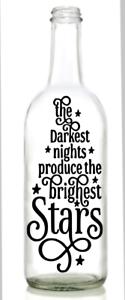 Vinyl Decal Sticker for Wine bottle The darkest nights produce the brightest