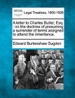 A Letter to Charles Butler, Esq.: On the Doctrine of Presuming a Surrender of Terms Assigned to Attend the Inheritance. by Edward Burtenshaw Sugden (Paperback / softback, 2010)
