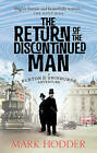 The Return of the Discontinued Man: The Burton & Swinburne Adventures by Mark Hodder (Paperback, 2015)