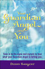 Your Guardian Angel and You: Tune in to the Signs and Signals to Hear What Your Guardian Angel is Telling You by Denny Sargent (Paperback, 2003)
