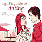 A Girl's Guide to Dating by Liz Wilde (Hardback, 2005)