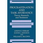 Procrastination and Task Avoidance: Theory, Research, and Treatment by William G. McCown, Judith L. Johnson, Joseph R. Ferrari (Paperback, 2013)