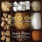 The 6 Diet by Elaine Wilson (Paperback, 2013)