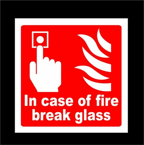 Fire Alarm Choice of Size /& Materials In Case Of Fire Break Glass Signs
