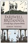 Farewell Britannia: A Family Saga Of Roman Britain by Simon Young (Paperback, 2008)