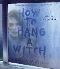 How to Hang a Witch by Adriana Mather (2016, CD, Unabridged)