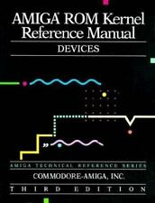 Amiga ROM Kernel Reference Manual: Devices (3rd Edition) by Inc. Commodore-Amig