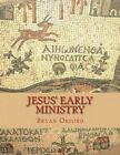 Jesus' Early Ministry: Visions of the Life of Jesus Christ Vol 2 by MR Bryan Shiers Orford (Paperback / softback, 2013)