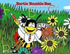 Bertie Bumble Bee: Troubled by the Letter  B by Kay Al-Ghani (Hardback, 2012)