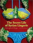 Secret Life of Syrian Lingerie: Intimacy and Design by Rana Salam, Malu Halasa (Paperback, 2008)