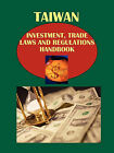 Taiwan Investment, Trade Laws and Regulations Handbook by International Business Publications, USA (Paperback / softback, 2010)