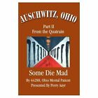 Auschwitz, Ohio: Part II from the Quatrain Some Die Mad by Perry Aayr (Paperback / softback, 2002)