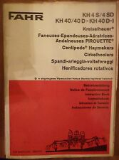 Fahr Kreiselheuer KH4S + KH4SD + KH40 + KH40D + KH40 D-I Betriebsanleitung