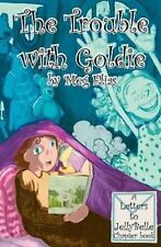 The Trouble With Goldie: Letters to Jelly Belle