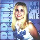 Don't Worry About Me by Britni Hendrickson (CD, Apr-2004, Axbar)
