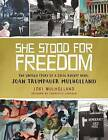 She Stood for Freedom: The Untold Story of a Civil Rights Hero, Joan Trumpauer Mulholland by Loki Mulholland (Hardback, 2016)