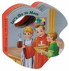 Let's Go to Mass by Catholic Book Publishing Company (Board book, 2008)