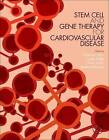 Stem Cell and Gene Therapy for Cardiovascular Disease by Elsevier Science Publishing Co Inc (Paperback, 2015)