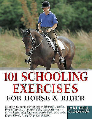 101 Schooling Exercises: For Horse and Rider, Day, Andrew, Bell, Jaki   Hardcove