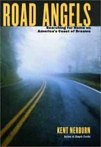 Road Angels : Searching for Home on America's Coast of Dreams by Nerburn, Kent
