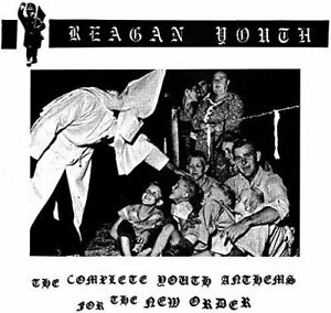 Reagan-Youth-Complete-Youth-Anthems-for-the-New-Order-2CD-and-two