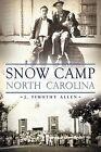 Snow Camp, North Carolina by J Timothy Allen (Paperback / softback, 2013)